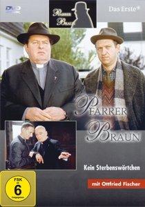 Pfarrer Braun (9)-Kein Sterbenswörtche