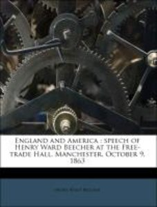 England and America : speech of Henry Ward Beecher at the Free-t