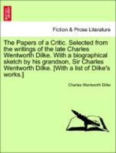 The Papers of a Critic. Selected from the writings of the late C