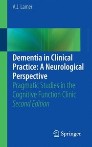 Dementia in Clinical Practice: A Neurological Perspective