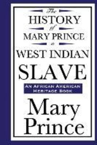 The History of Mary Prince, a West Indian Slave (An African Amer