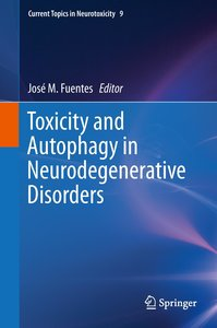 Toxicity and Autophagy in Neurodegenerative Disorders