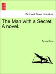 The Man with a Secret. A novel. Vol. III.