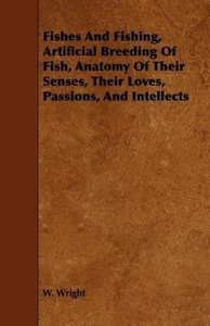 Fishes And Fishing, Artificial Breeding Of Fish, Anatomy Of Thei