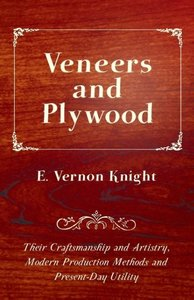 Veneers and Plywood - Their Craftsmanship and Artistry, Modern P