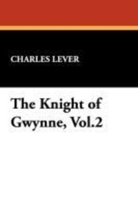 The Knight of Gwynne, Vol.2