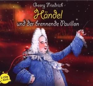 Georg F.Händel & Der Brennende Pavillon