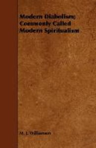 Modern Diabolism; Commonly Called Modern Spiritualism