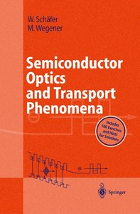 Semiconductor Optics and Transport Phenomena