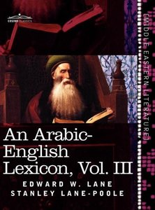 An Arabic-English Lexicon (in eight volumes), Vol. III