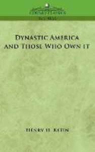 Dynastic America and Those Who Own It