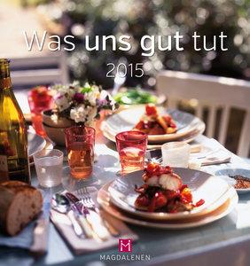 Was uns gut tut 2015 Postkartenkalender