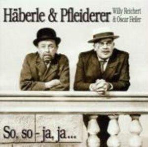 Häberle & Pfleiderer,So,So-Ja,ja...