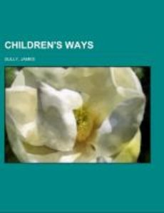 Children's Ways; being selections from the author's studies of c