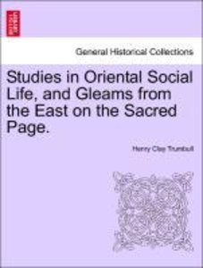 Studies in Oriental Social Life, and Gleams from the East on the