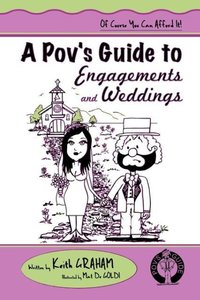 A Pov's Guide to Engagements and Weddings