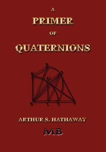 A Primer of Quaternions - Illustrated
