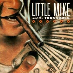 Little Mike & The Tornados: Payday