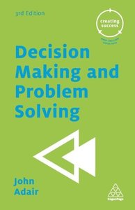 Adair, J: Decision Making and Problem Solving
