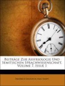 Beiträge Zur Assyriologie Und Semitischen Sprachwissenschaft, Vo