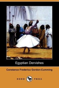 Egyptian Dervishes (Dodo Press)