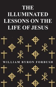 The Illuminated Lessons on the Life of Jesus