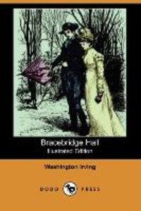 Bracebridge Hall (Illustrated Edition) (Dodo Press)
