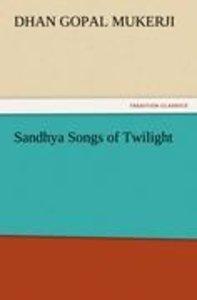 Sandhya Songs of Twilight