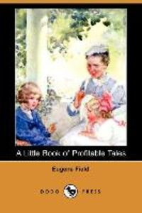 A Little Book of Profitable Tales (Dodo Press)