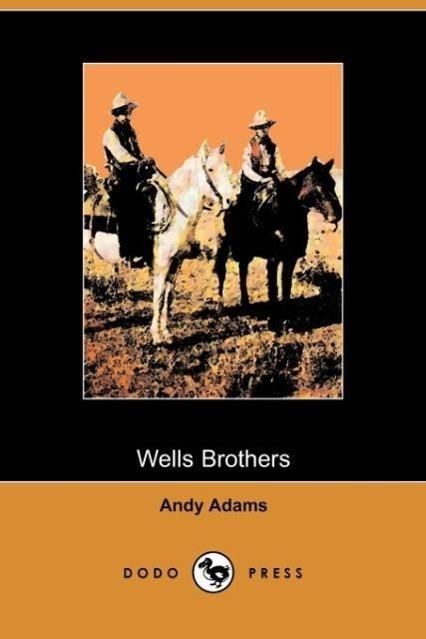 Wells Brothers - zum Schließen ins Bild klicken