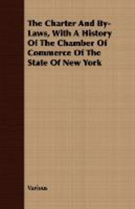 The Charter and By-Laws, with a History of the Chamber of Commer