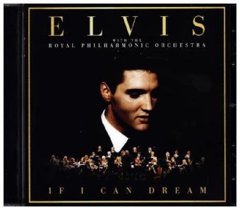 If I Can Dream: Elvis Presley with the Royal Philh - zum Schließen ins Bild klicken