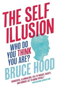 The Self Illusion