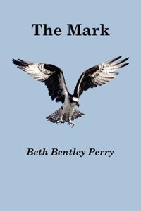 The Mark by Beth Bentley Perry