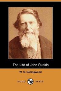 The Life of John Ruskin (Dodo Press)