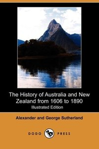 The History of Australia and New Zealand from 1606 to 1890 (Illu