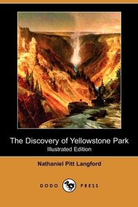 The Discovery of Yellowstone Park (Illustrated Edition) (Dodo Pr
