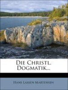Die Christl. Dogmatik...