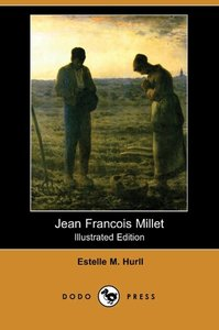 Jean Francois Millet (Illustrated Edition) (Dodo Press)