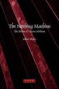 The Nothing Machine: The Fiction of Octave Mirbeau