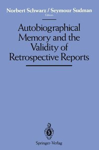 Autobiographical Memory and the Validity of Retrospective Report