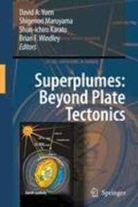 Superplumes: Beyond Plate Tectonics