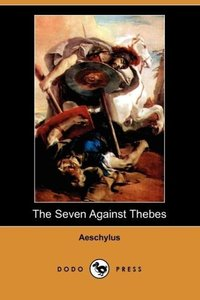 The Seven Against Thebes (Dodo Press)