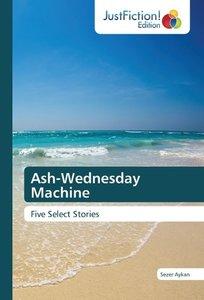 Ash-Wednesday Machine
