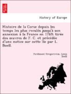Histoire de la Corse depuis les temps les plus recule´s jusqu'a`