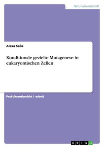Konditionale gezielte Mutagenese in eukaryontischen Zellen