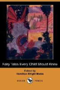Fairy Tales Every Child Should Know (Dodo Press)