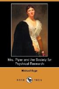 Mrs. Piper and the Society for Psychical Research (Dodo Press)