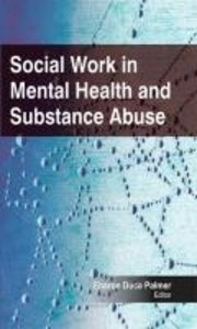 Palmer, S: Social Work in Mental Health and Substance Abuse