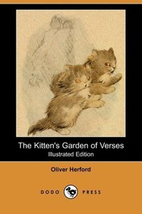 The Kitten's Garden of Verses (Illustrated Edition) (Dodo Press)